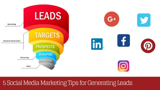 5 Social Media Marketing Tips for Generating Leads