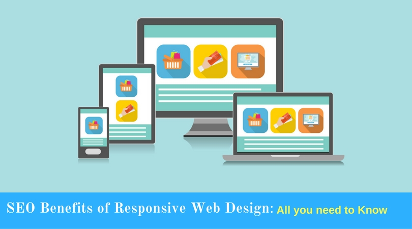SEO Benefits of Responsive Web Design- All you need to Know