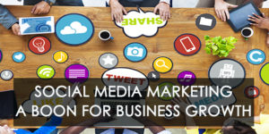 Social Media Marketing a boon for Business Growth